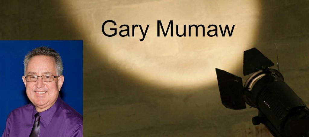 Spotlight on GaryMumaw